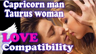 Capricorn man and Taurus woman Compatibility Friendship, dating, spouse, life partner, marriage.