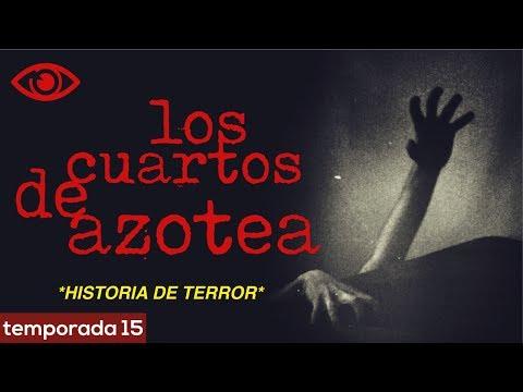 Los Cuartos de Azotea | Historias de Vecindad | Relatos reales de terror