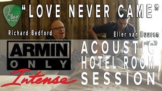 acoustic hotel room sessions intense 02 love never came with richard bedford and eller van buuren