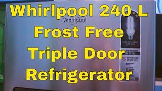Whirlpool 240 L Frost Free Triple Door Refrigerator | Best 5 star Energy efficient Refrigerator 2018