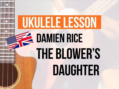 Ukulele tutorial: The blower's daughter (Damien Rice) [EN]