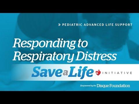 6c. Responding to Respiratory Distress, Pediatric Advanced Life Support (PALS)