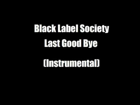 Black Label Society   Last Good Bye  Instrumental (with Lyrics)