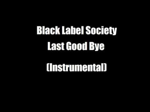 Black Label Society   Last Good Bye  Instrumental (with Lyrics)