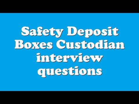 Safety Deposit Boxes Custodian interview questions