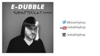 e-dubble - CheapThrills (remix)