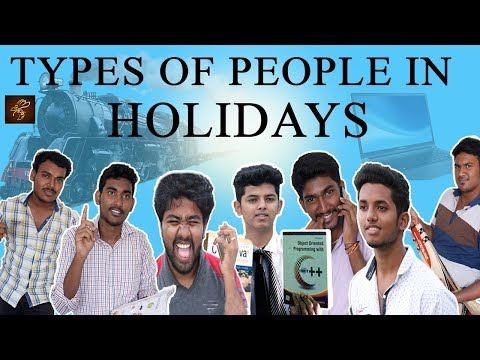 Types Of People In Holidays || Vethanaigal || Namthiran