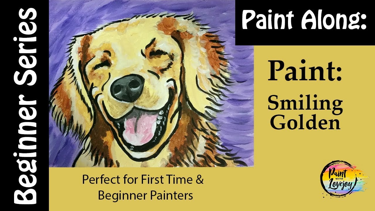 How To Paint A Dog Smiling Golden Retriever Great For Beginner