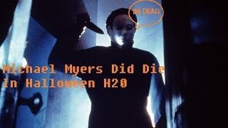 Michael Myers Did in Fact Die in Halloween H20 (20 Years Later)