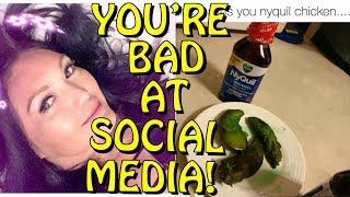 You're Bad at Social Media! #52