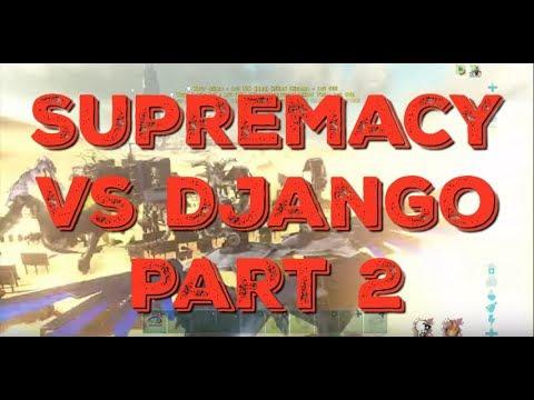 Supremacy Vs Django Server 44 Part 2