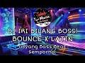 DJ IRI BILANG BOSSBOUNCE X LATIN