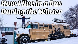 Living in a School Bus in the Winter. How I survive!