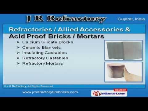Refractories Bricks & Accessories By J R Refractory, Ahmedabad