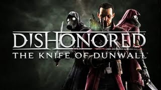 Dishonored The Knife Of Dunwall DLC - Official Premier Gameplay Cinematic Trailer