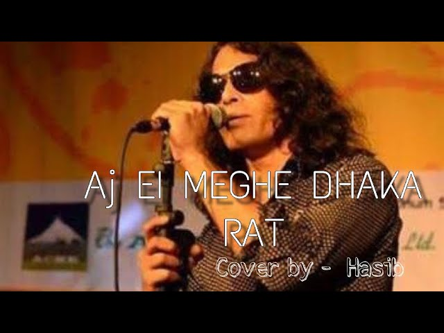 AJ EI MEGHE DHAKA RAT ||ARK || HASAN || cover by Hasib