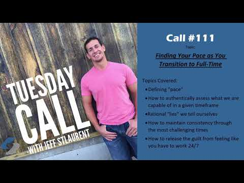 Call#111- Finding Your Pace as You Transition to Full-Time