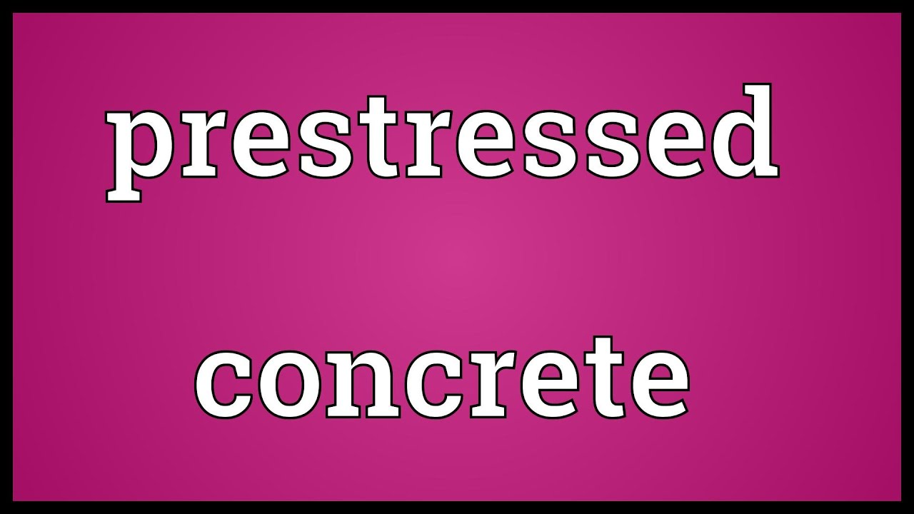 Prestressed concrete Meaning - YouTubePrestressed concrete Meaning