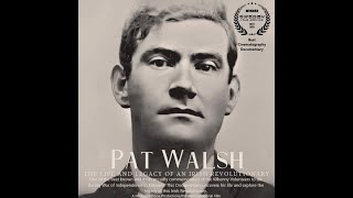 Pat Walsh  The Life And Legacy Of An Irish Revolutionary