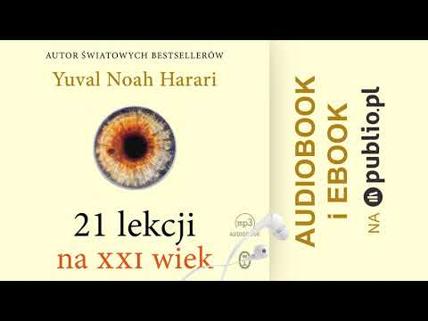 21 Lekcji Na XXI Wiek. Yuval Noah Harari. Audiobook PL