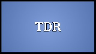 TDR Meaning