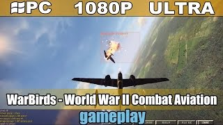WarBirds World War II Combat Aviation gameplay HD - WW2 Flight Simulator - [PC - 1080p]