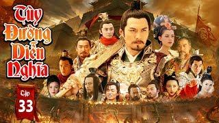 Phim Mới Hay Nhất 2019 |  TÙY ĐƯỜNG DIỄN NGHĨA   - Tập 33 | Phim Bộ Trung Quốc Hay Nhất 2019