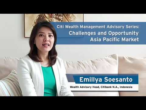 Citi Wealth Management Advisory Series: Asia Pacific Market - Challenges and Opportunity