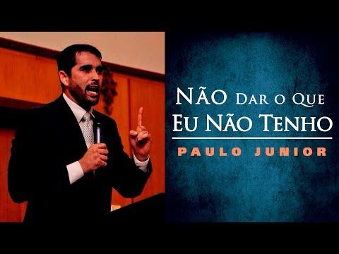 Não Dar O Que Eu Não Tenho - Paulo Junior