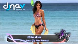 Dkuba - A Lo Loco (Dj Nev Remix)