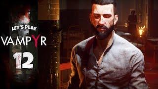 WHAT WE DO IN THE SHADOWS | Vampyr (Let's Play Part 12)