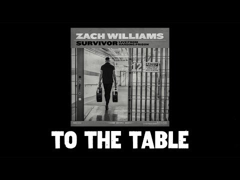 Zach Williams - To The Table (Live From Harding Prison) (Official Audio Video)