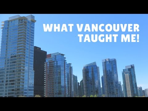 Vancouver - Top 4 Mistakes I Did When Moving Here