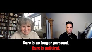 Care is no longer personal. Care is political.