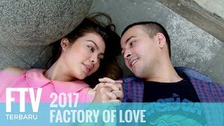 Download lagu FTV Haviza Devi & Riza Shahab - Factory Of Love