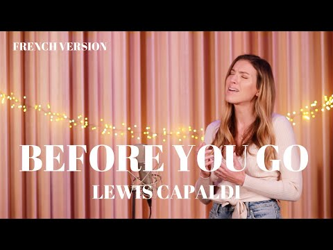 BEFORE YOU GO ( FRENCH VERSION ) LEWIS CAPALDI ( SARA'H COVER )