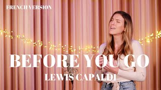 Download BEFORE YOU GO ( FRENCH VERSION ) LEWIS CAPALDI ( SARA'H COVER ) Mp3 and Videos