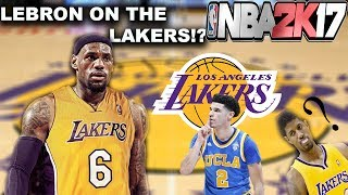 WHAT IF LEBRON JAMES JOINED THE LAKERS IN 2018? NBA2K17 Simulation