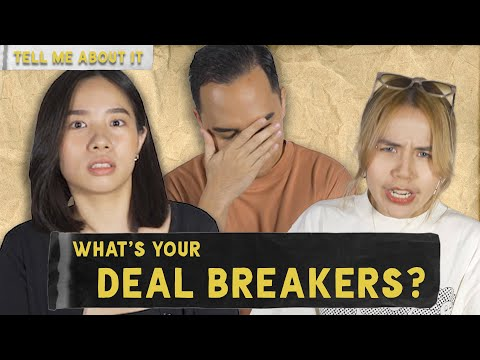 Tell Me About It: What's Your Deal Breaker?