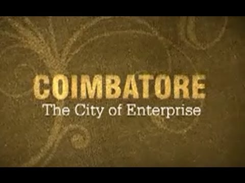 Coimbatore - The City of Enterprise