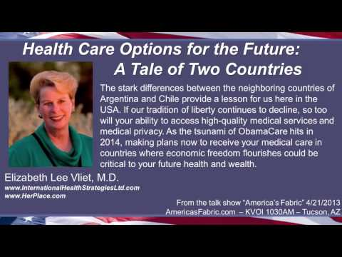 Health Care Options for the Future: A Tale of Two Countries