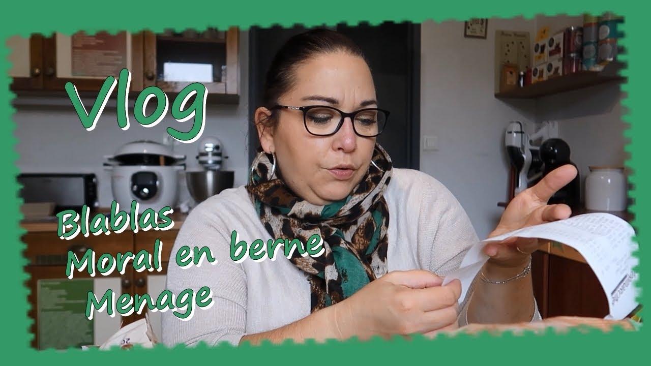 Vlog (12-18oct) ... Moral en berne Ménage Blablas ...