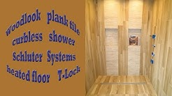Woodlook, plank tile curbless shower, Schluter Systems, heated floor T-Lock™