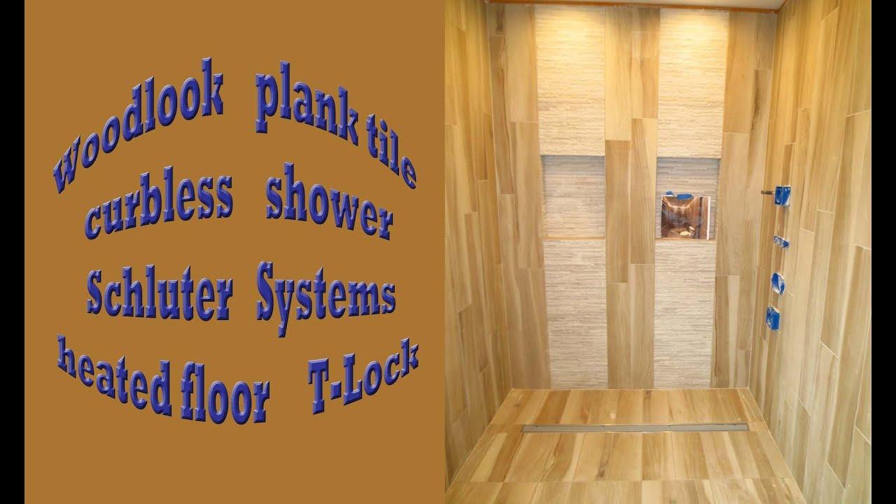 woodlook plank tile curbless shower schluter systems heated floor t lock