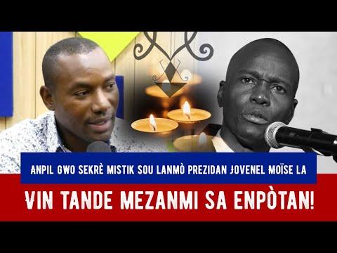 Download ANPIL GWO SEKRÈ MISTIK SOU LANMÒ PREZIDAN JOVENEL MOÏSE LA !