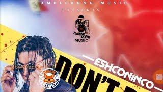Eshconinco - Don't Run [Gangsta Law Riddim] April 2018