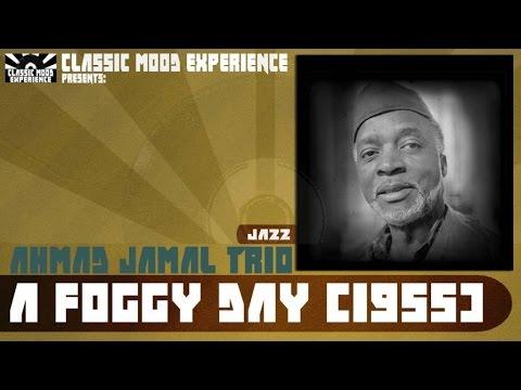 Ahmad Jamal Trio - A Foggy Day (1955)