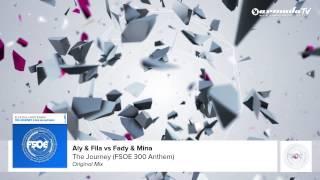 Aly & Fila vs Fady & Mina - The Journey (FSOE 300 Anthem) (Original Mix)