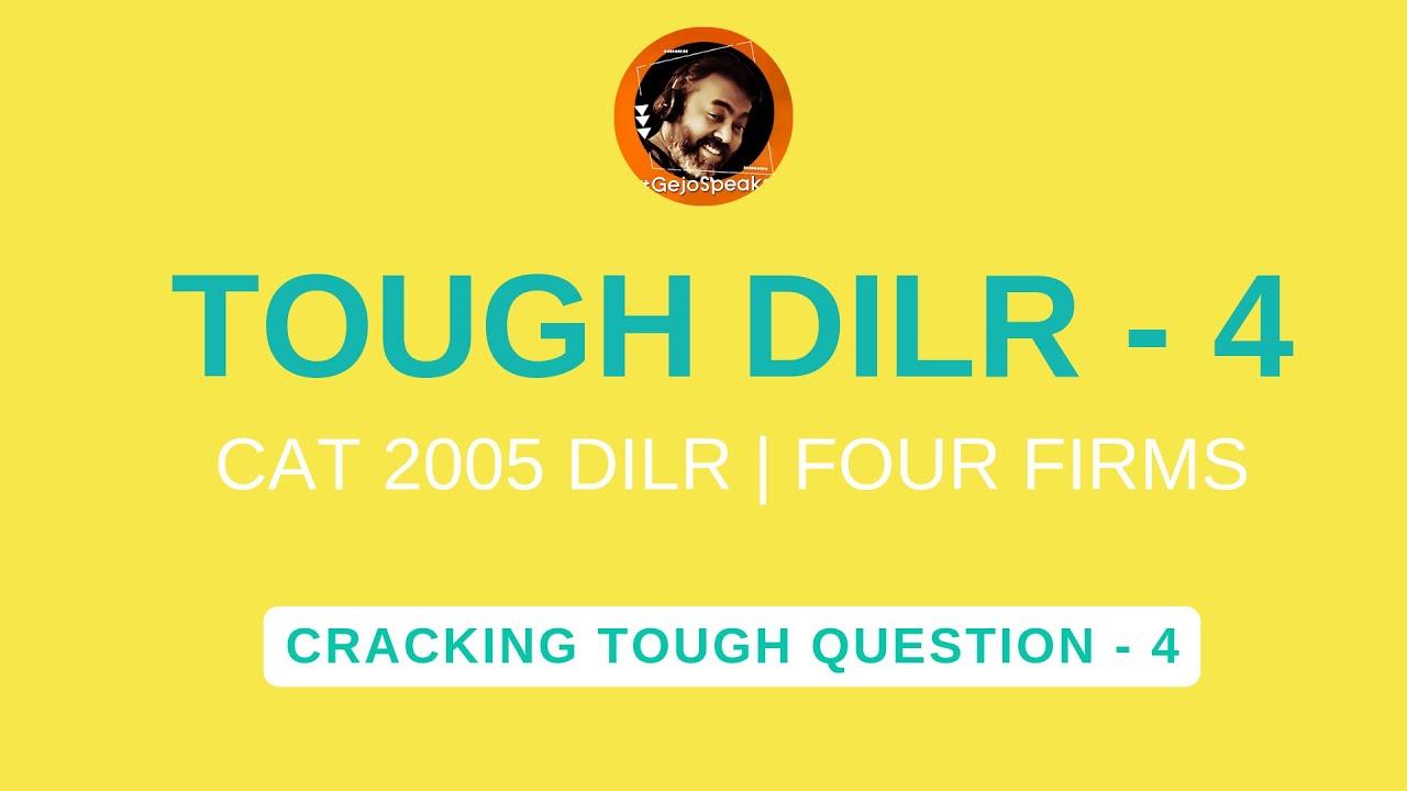 Download TOUGH DILR - 4   CAT 2005 LRDI - Four Firms   CAT   GEJO SPEAKS