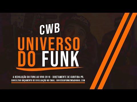 Universo do Funk - CWB | FUNK AO VIVO 2018!